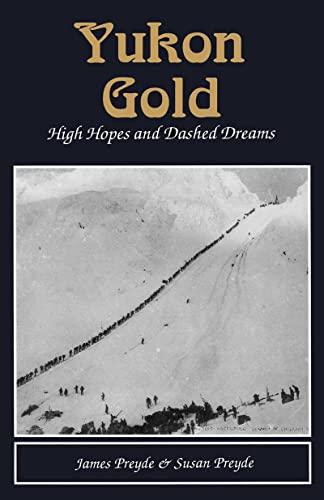 9780888393623: Yukon Gold: High Hopes & Dashed Dreams