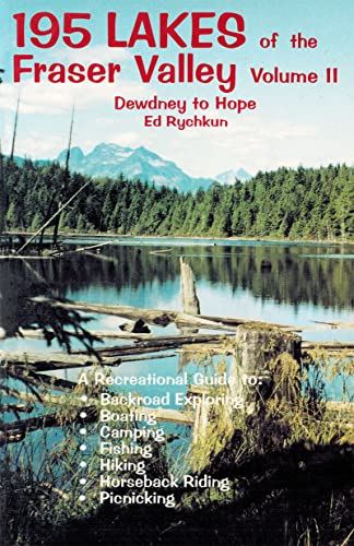 195 Lakes: Dewdney to Hope: v. 2: Dewdney to Hope: Ed Rychkun