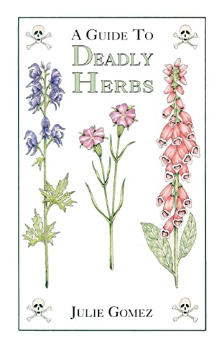 A Guide to Deadly Herbs: Julie Gomez; Julie