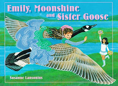 Emily, Moonshine and Sister Goose: Lansonius, Susanne