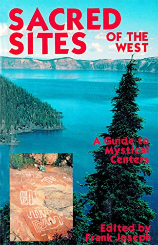 Sacred Sites of the West: A Guide to Mystical Centers: Joseph, Frank