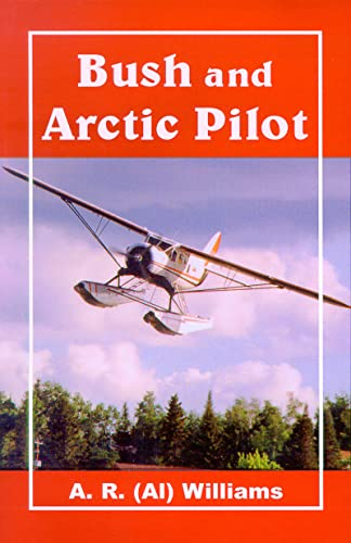 Bush and Arctic Pilot (0888394330) by Williams, Al