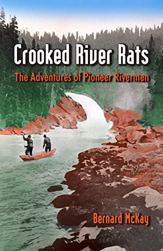 9780888394514: Crooked River Rats: The Adventures of Pioneer Riverman
