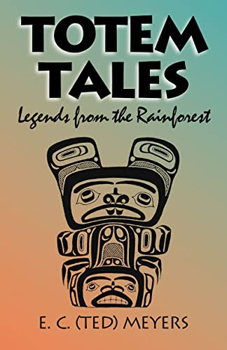 9780888394682: Totem Tales: Legends of the Rainforest