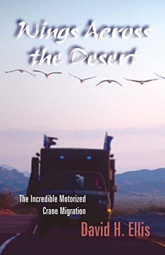 9780888394804: Wings Across the Desert: The Incredible Motorized Crane Migration (Wildlife odyssey)