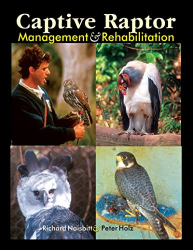 9780888394903: Captive Raptor: Management & Rehabilitation
