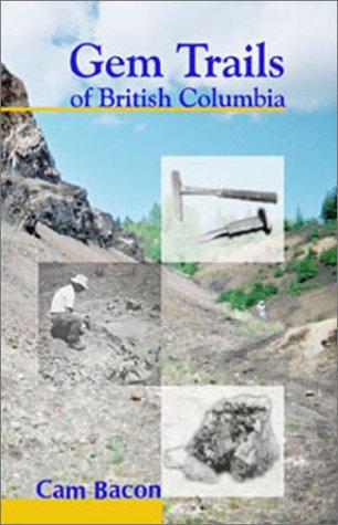 Gem Trails of British Columbia: Bacon, Cam
