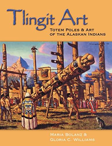 9780888395092: Tlingit Art: Totem Poles and Art of the Alaskan Indians