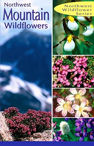 9780888395160: Northwest Mountain Wildflowers (Northwest Wildflower Series)