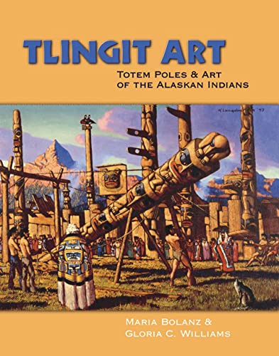 9780888395283: Tlingit Art: Totem Poles and Art of the Alaskan Indians