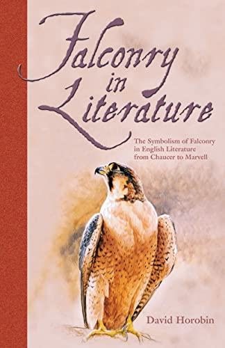 9780888395474: Falconry in Literature: The Symbolism of Falconry in English Literature From Chaucer to Marvell