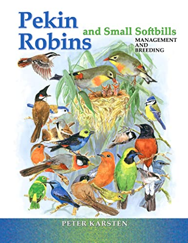 9780888396068: Pekin Robins and Small Softbills: Management and Breeding