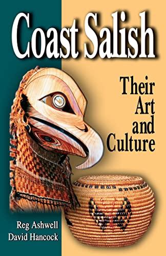 Coast Salish: Their Art and Culture: Ashwell, Reg