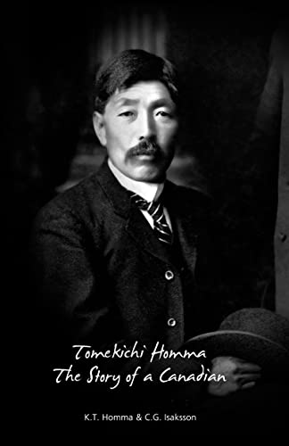 Tomekichi Homma: The Story of a Canadian: Homma, K. T.; Isaksson, C. g.