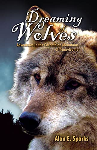 9780888396631: Dreaming of Wolves: Adventures in the Carpathian Mountains of Transylvania