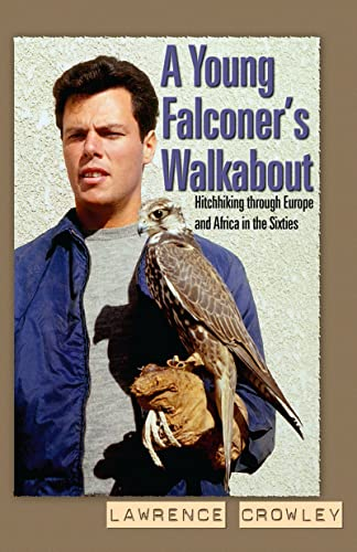 9780888396662: A Young Falconer's Walkabout: Hitchhiking Through Europe and Africa in the Sixties