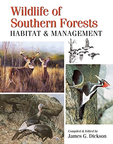 Wildlife of Southern Forests: Habitat & Management: Dickson, James G.