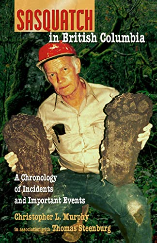 SASQUATCH IN BRITISH COLUMBIA A Chronology of Incidents and Important Events (Signed)
