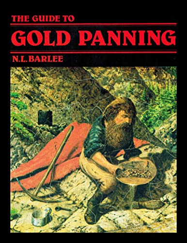The Guide to Gold Panning: Bill Barlee; N.