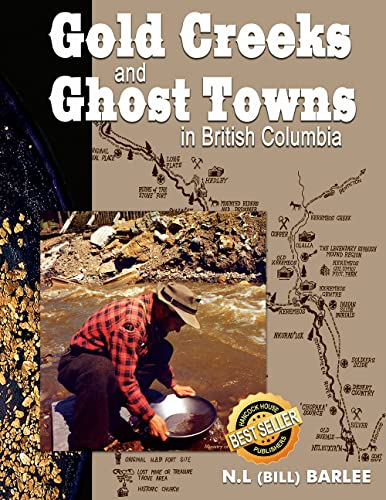 Gold Creeks and Ghost Towns: N. L. Barlee;
