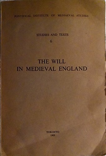 9780888440068: The Will in Medieval England (Studies and Texts)
