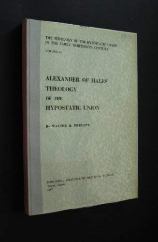 9780888440129: Alexander of Hale's Theology of the Hypostatic Union (Studies and Texts)