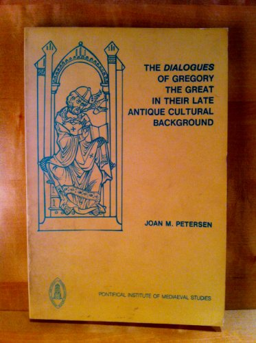 The Dialogues of Gregory the Great in Their Late Antique Cultural Background