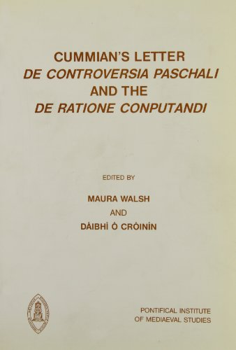 Cummian's Letter De Controversia Paschali. Edited by Maura Walsh and Daibhi O Croinin. ...