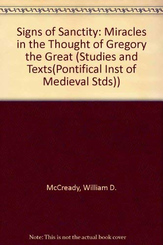 9780888440914: Signs of Sanctity: Miracles in the Thought of Gregory the Great (STUDIES AND TEXTS (PONTIFICAL INST OF MEDIAEVAL STDS))
