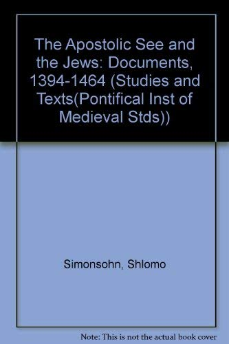 9780888440952: Apostolic See and the Jews - Documents 1394-1464 (Studies and Texts)
