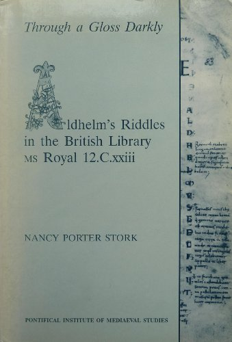 Through a Gloss Darkly: Aldhelm's Riddles in the British Library: STORK, NANCY PORTER