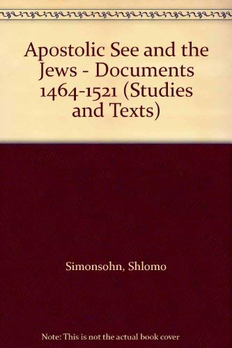 9780888440990: Apostolic See and the Jews - Documents 1464-1521 (Studies and Texts)