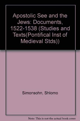 9780888441041: Apostolic See and the Jews- Documents 1522-1538 (Studies and Texts)