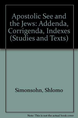 9780888441102: Apostolic See and the Jews - Addenda, Corrigenda, Indexes (Studies and Texts)