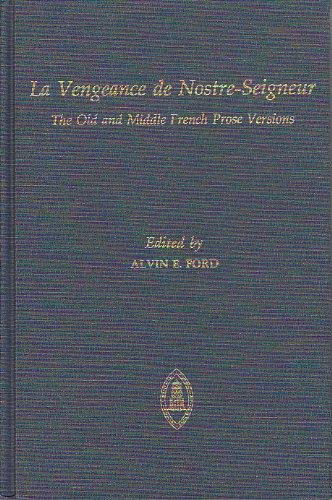 9780888441157: La Vengeance de Nostre-Seigneur - Prose (Studies and Texts) (French Edition)