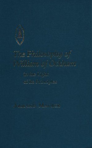 9780888441331: The Philosophy of William of Ockham: In the Light of Its Principles (STUDIES AND TEXTS (PONTIFICAL INST OF MEDIAEVAL STDS))