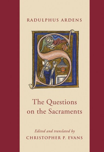 The The Questions on the Sacraments: Speculum uniuersale 8.31-92 (Studies and Texts): Radulphus ...