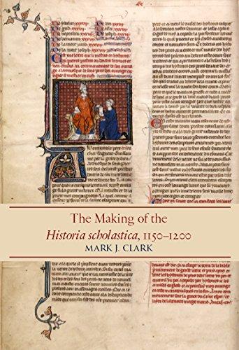 The Making of the Historia scholastica, 1150-1200: Mark J. Clark