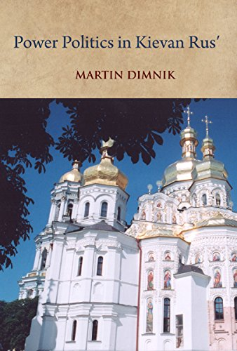 Power Politics in Kievan Rus': Vladimir Monomakh and His Dynasty, 1054-1246 (Studies and Texts)...