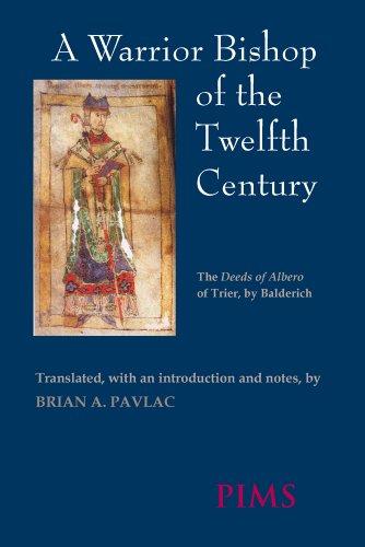 9780888442949: A Warrior Bishop of the Twelfth Century: The Deeds of Albero of Trier