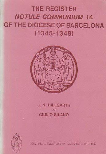 Register Notule communium (Subsidia Mediaevalia): Hillgarth, J.N.