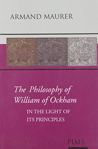 9780888444165: The Philosophy of William of Ockham: In the Light of its Principles
