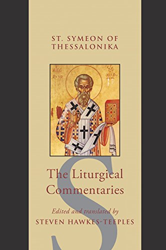The Liturgical Commentaries: St Symeon of
