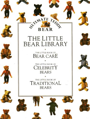 9780888501998: Ultimate Teddy Bear Collection: The Little Bear Library of 3 Hardcover Books (Individual books are BEAR CARE, CELEBRITY BEARS, and TRADITIONAL BEARS)