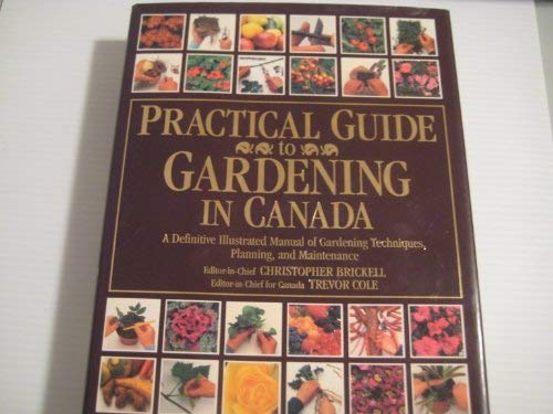 9780888502063: Practical Guide to Gardening in Canada: The Most Important Gardening Resource