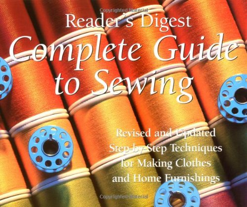 9780888502476: Complete Guide to Sewing : Step-By-Step Techniques for Making Clothes and Home Furnishings