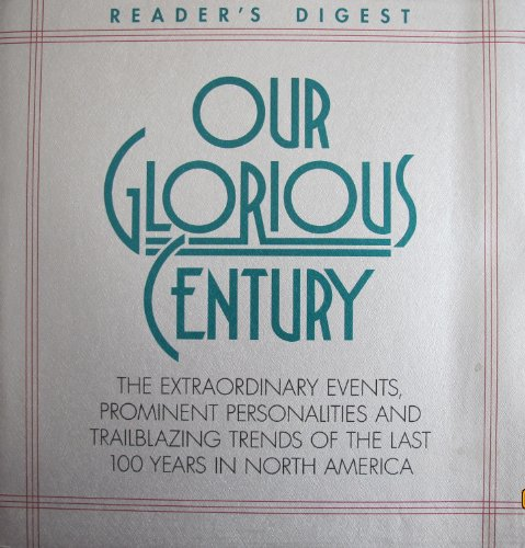 Our Glorious Century.: Reader's Digest.