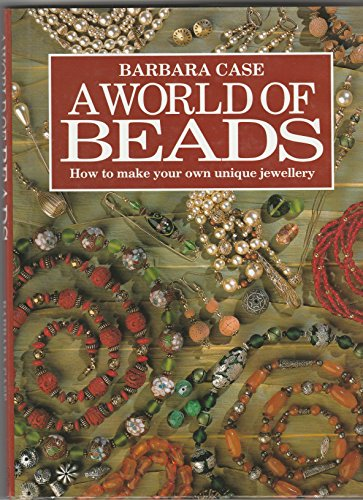 World of Beads (0888505299) by Case, Barbara