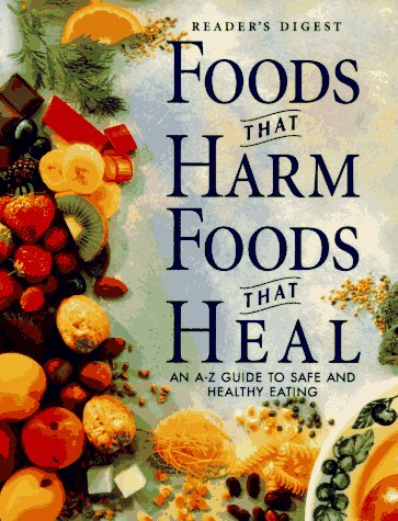 9780888505361: Foods That Harm, Foods That Heal : An A-Z Guide to Safe and Healthy Eating