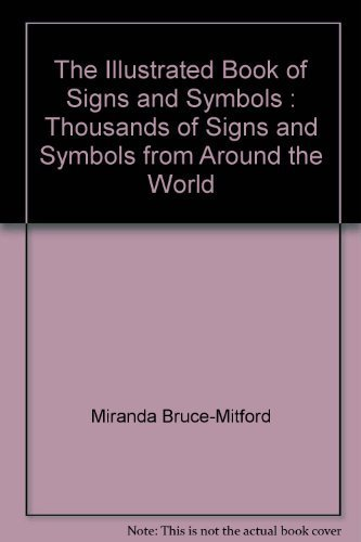 9780888505453: The Illustrated Book of Signs and Symbols : Thousands of Signs and Symbols from Around the World